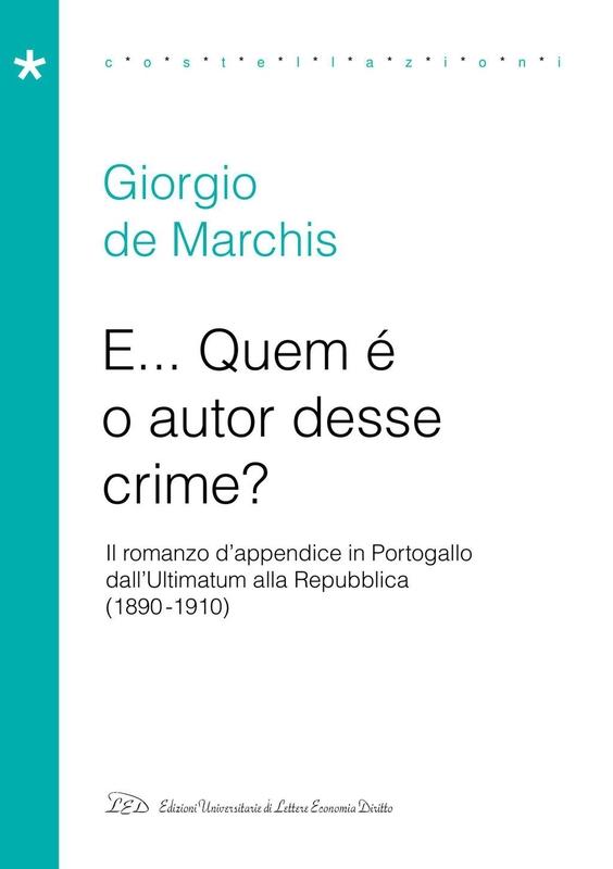 E… Quem é o autor desse crime? Il romanzo d'appendice in Portogallo tra Ultimatum e Repubblica (1890-1910)