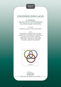 L'inconscio dopo Lacan Il problema del soggetto contemporaneo tra psicoanalisi e filosofia