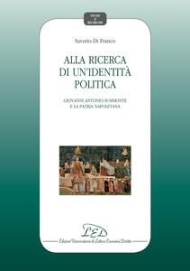 Alla ricerca di un'identità politica Giovanni Antonio Summonte e la patria napoletana