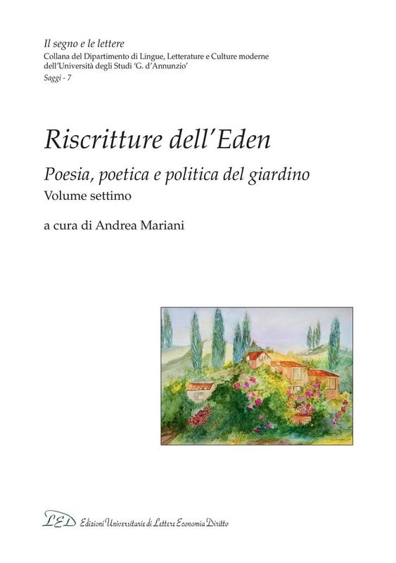 Riscritture dell'Eden Poesia, poetica e politica del giardino - Volume settimo