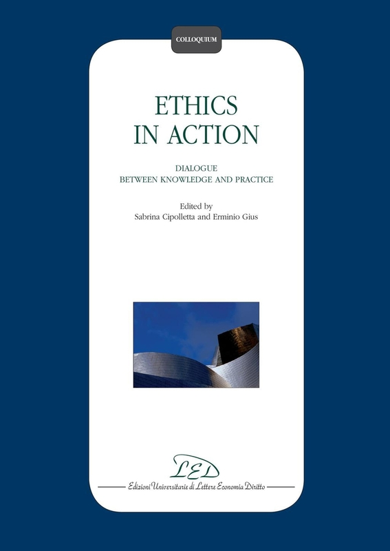 Ethics in Action Dialogue between Knowledge and Practice