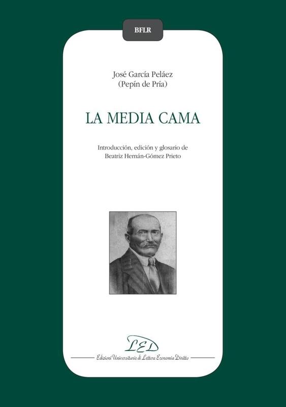 La media cama. José García Peláez (Pepín de Pría) Introducción, edición y glosario de Beatriz Hernán-Gómez Prieto