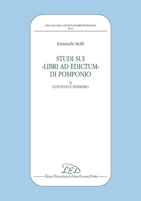 """Studi sui """"Libri ad edictum"""" di Pomponio II. Contesti e pensiero"""