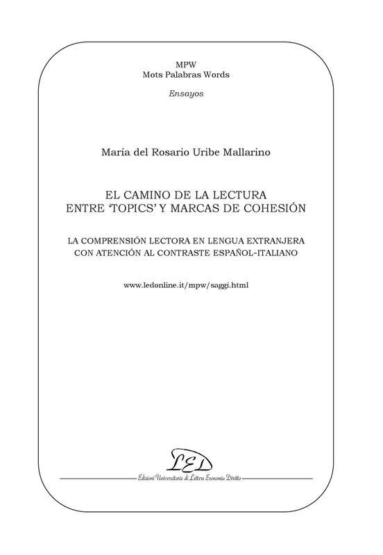 El camino de la lectura entre 'topics' y marcas de cohesión La comprensión lectora en lengua extranjera con atención al contraste español-italiano