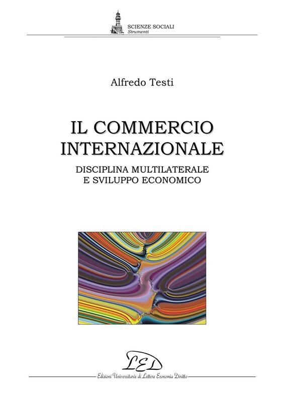 Il commercio internazionale Disciplina multilaterale e sviluppo economico