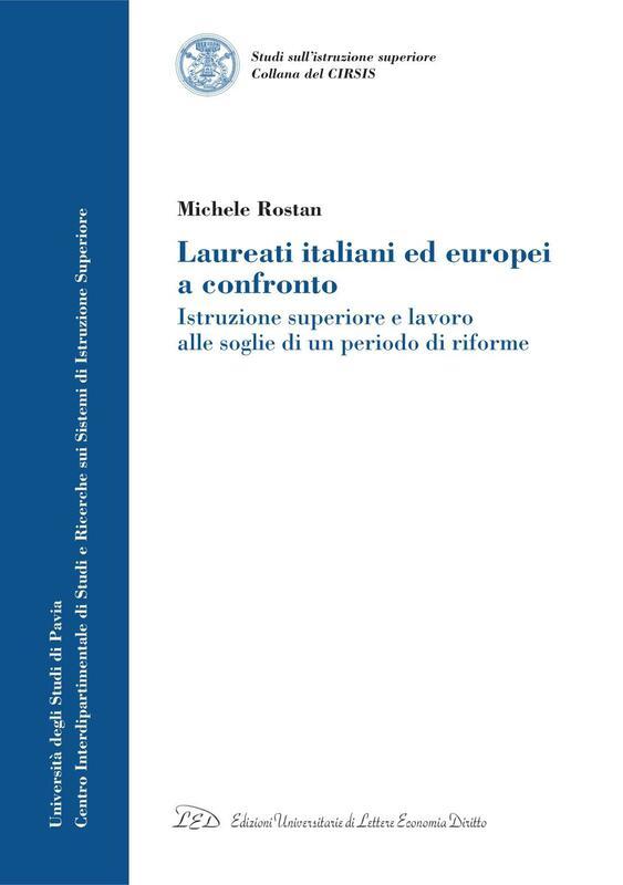 Laureati italiani ed europei a confronto Istruzione superiore e lavoro alle soglie di un periodo di riforme