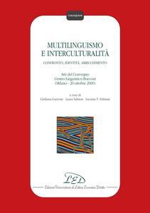 Multilinguismo e interculturalità Confronto, identità, arricchimento. Atti del Convegno Centro Linguistico Bocconi (Milano, 20 Ottobre 2000)