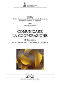 Comunicare la cooperazione Terzo rapporto. La stampa settimanale europea