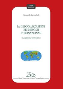 La delocalizzazione nei mercati internazionali Dagli IDE all'offshoring