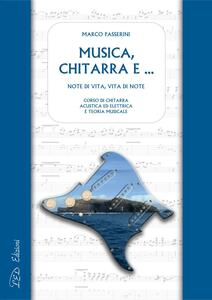 Musica, chitarra e … Note di vita, vita di note. Corso di chitarra acustica ed elettrica e teoria musicale
