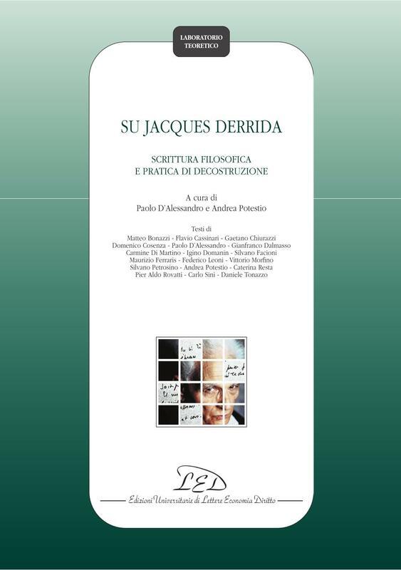 Su Jacques Derrida Scrittura filosofica e pratica di decostruzione