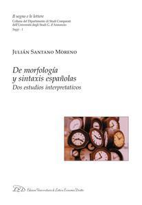 De morfología y sintaxis españolas Dos estudios interpretativos