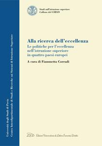 Alla ricerca dell'eccellenza Le politiche per l'eccellenza nell'istruzione superiore in quattro Paesi europei