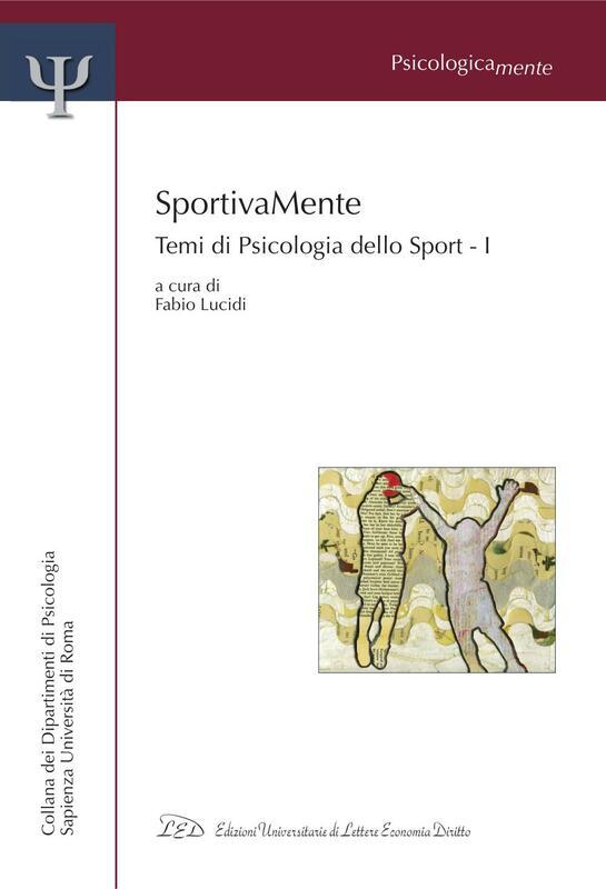 SportivaMente. Temi di Psicologia dello Sport - Parte I Temi di Psicologia dello Sport