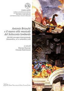 Antonio Brioschi e il nuovo stile musicale del Settecento lombardo Atti del convegno internazionale - Alessandria, 20-21 settembre 2008
