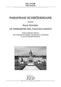 Parafrasi schröderiane Ovvero: Ernst Schröder, Le operazioni del calcolo logico