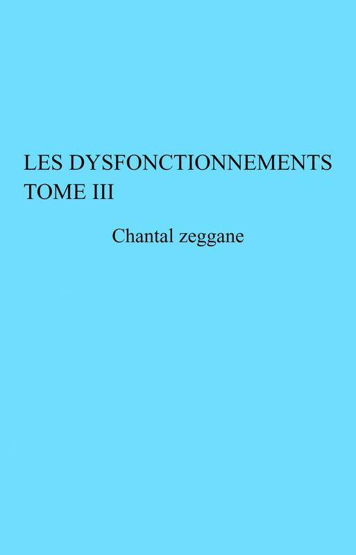 Les Dysfonctionnements Tome III