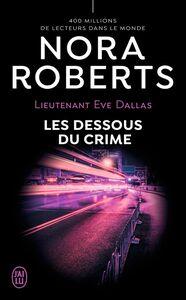 Lieutenant Eve Dallas (Tome 48) - Les dessous du crime