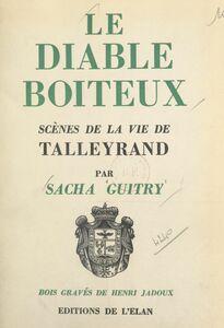 Le diable boîteux Scènes de la vie de Talleyrand