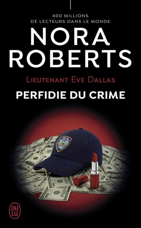 Lieutenant Eve Dallas (Tome 32) - Perfidie du crime