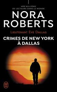 Lieutenant Eve Dallas (Tome 33) - Crimes de New York à Dallas