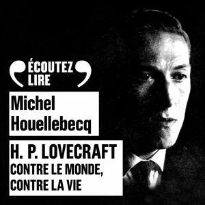 H.P. Lovecraft - Contre le monde, contre la vie