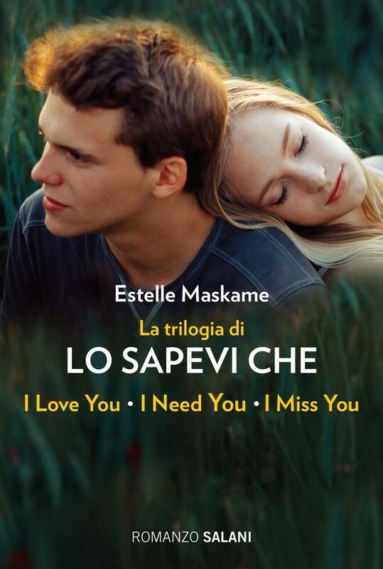 """La trilogia di """"lo sapevi che"""" La trilogia di Dimily (Lo sapevi che I love you?, Lo sapevi che I miss you?, Lo sapevi che I need you?)"""