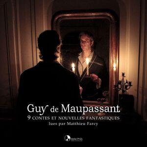 9 contes et nouvelles fantastiques - Guy de Maupassant Guy de Maupassant