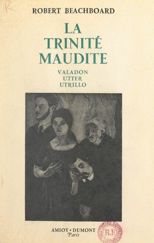 La trinité maudite : Valadon, Utter, Utrillo