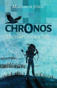Chronos,  Tome 1 Un temps pour jouer