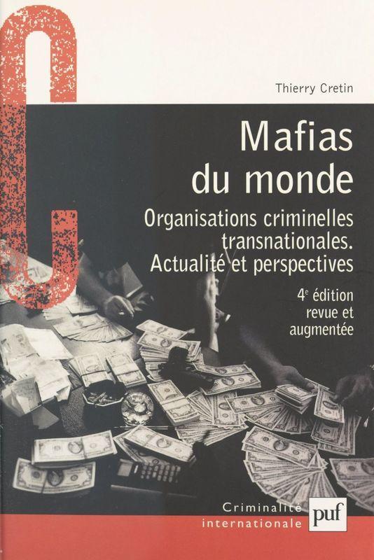 Mafias du monde Organisations criminelles transnationales : actualité et perspectives