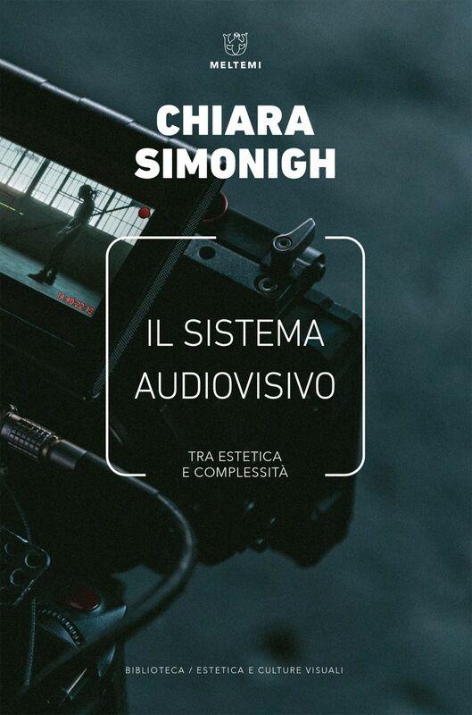 Il sistema audiovisivo Tra estetica e complessità