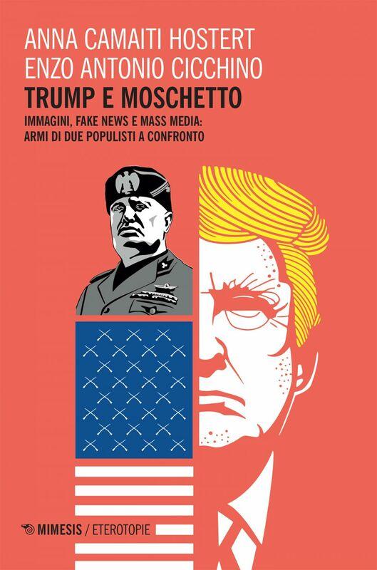 Trump e moschetto Immagini, fake news e mass media: armi di due populisti a confronto