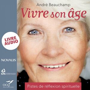 Vivre son âge : Pistes de réflexion spirituelle Pistes de réflexion spirituelle