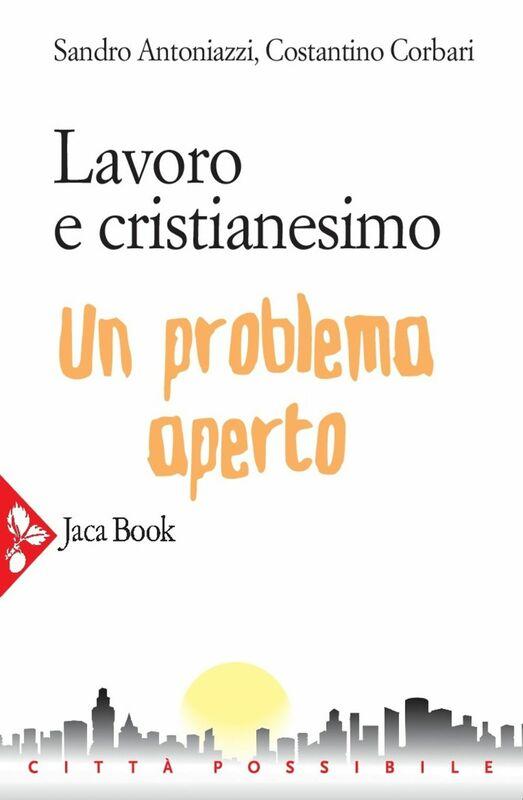 Lavoro e cristianesimo Un problema aperto