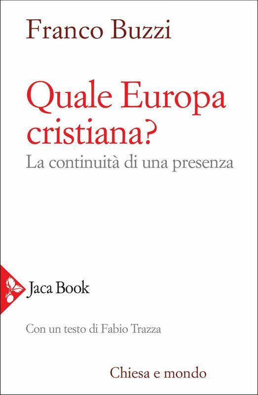 Quale Europa cristiana? La continuità di una presenza