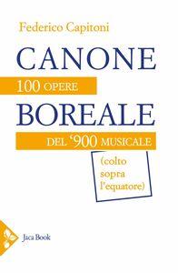 Canone boreale 100 opere del '900 musicale (colto sopra l'equatore)