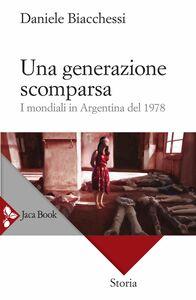 Una generazione scomparsa I mondiali in Argentina del 1978