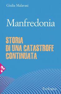 Manfredonia Storia di una catastrofe continuata