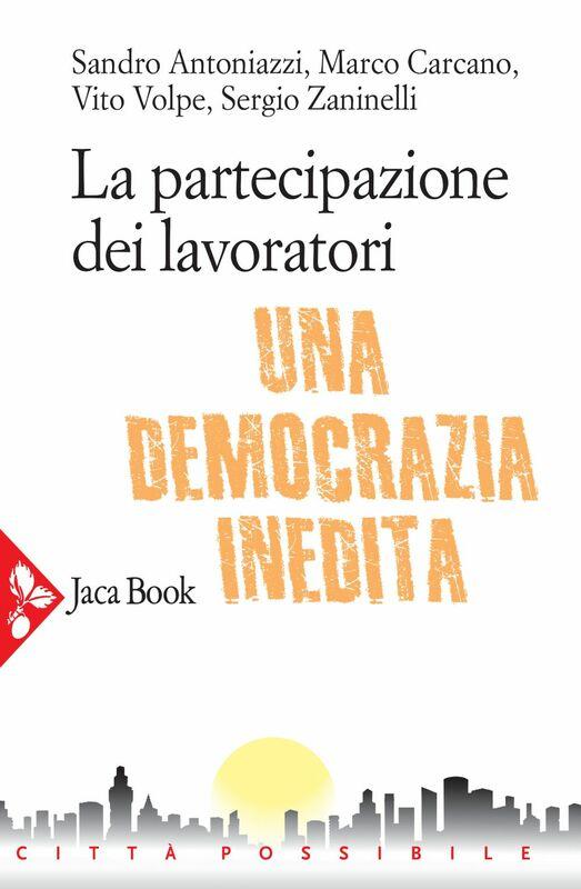 La partecipazione dei lavoratori Una democrazia inedita