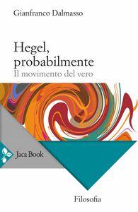 Hegel, probabilmente Il movimento del vero