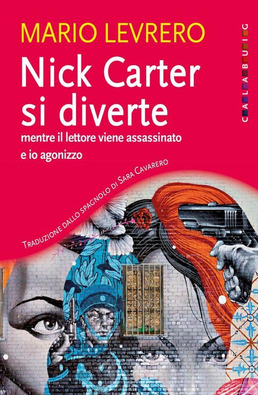 Nick Carter si diverte mentre il lettore viene assassinato e io agonizzo
