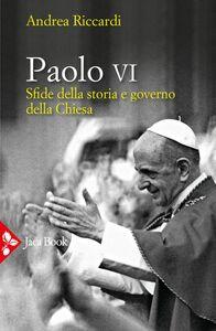 Paolo VI Sfide della Storia e governo della Chiesa