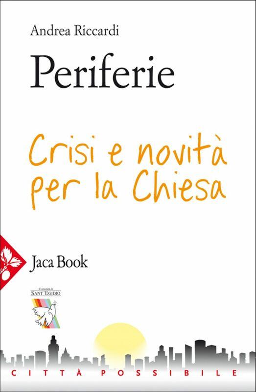 Periferie Crisi e novità per la Chiesa