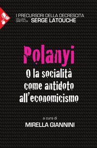 Polanyi O la socialità come antidoto all'economicismo