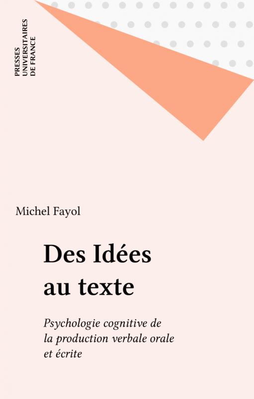 Des idées au texte Psychologie cognitive de la production verbale orale et écrite