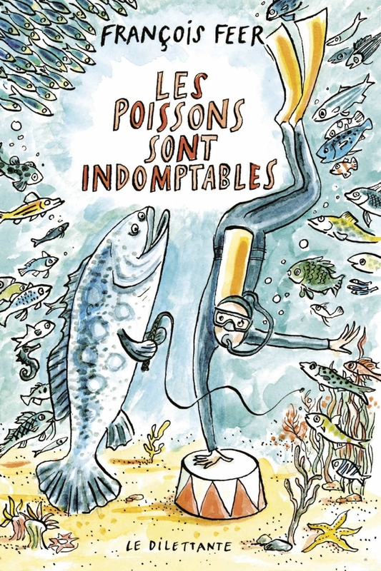 Les poissons sont indomptables