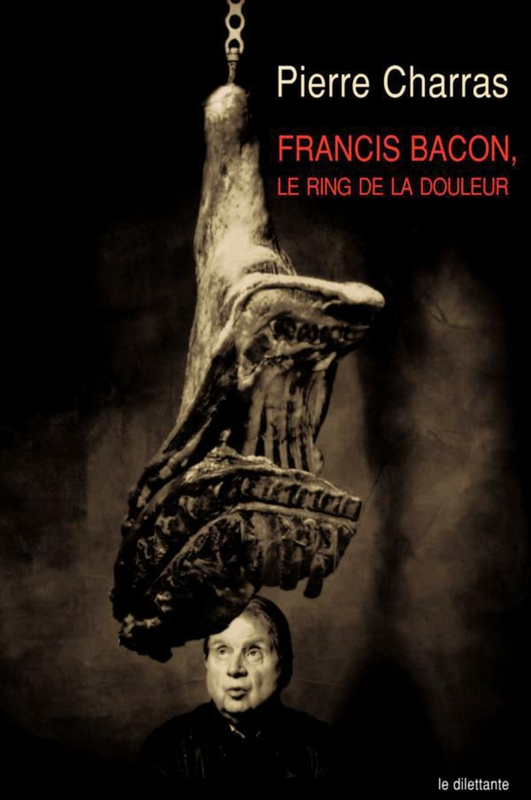 Francis Bacon, le ring de la douleur