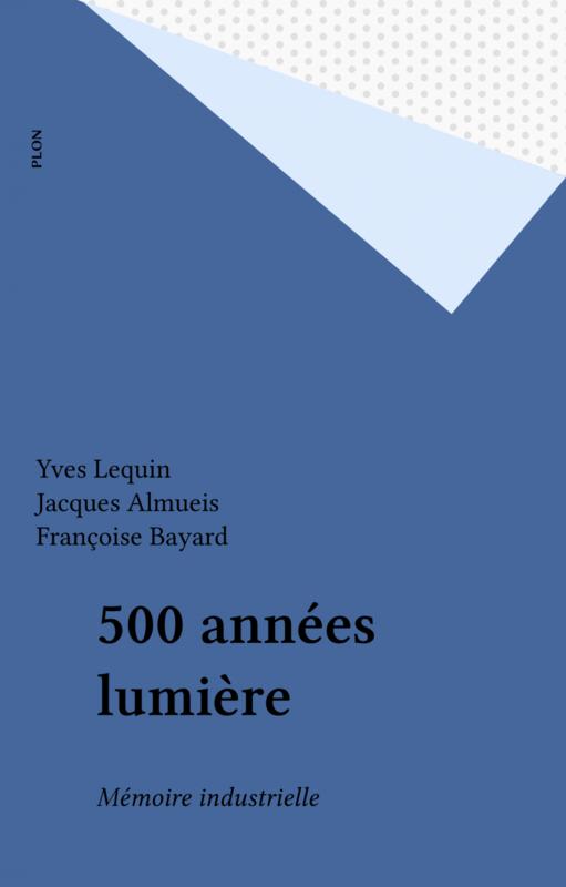 500 années lumière Mémoire industrielle