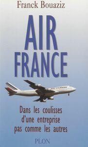 Air France Dans les coulisses d'une entreprise pas comme les autres
